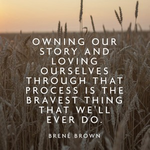 Being brave to own my story and love myself