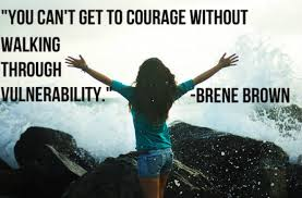 Courage and Vulnerability