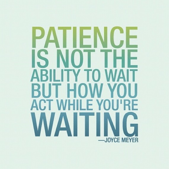 Wise words on patience